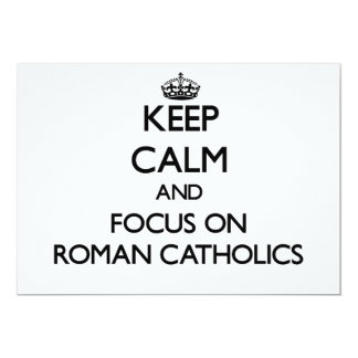 """Guarde la calma y el foco en los católicos romanos invitación 5"""" x 7"""""""