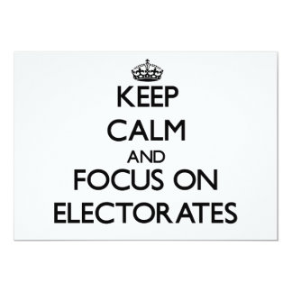 """Guarde la calma y el foco en los ELECTORADOS Invitación 5"""" X 7"""""""