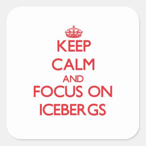 Guarde la calma y el foco en los icebergs calcomanía cuadradas