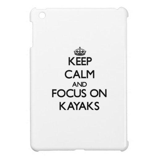 Guarde la calma y el foco en los kajaks