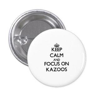 Guarde la calma y el foco en los Kazoos Pin
