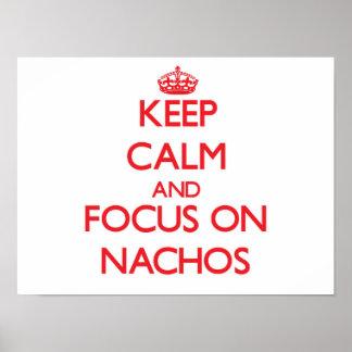 Guarde la calma y el foco en los Nachos Poster