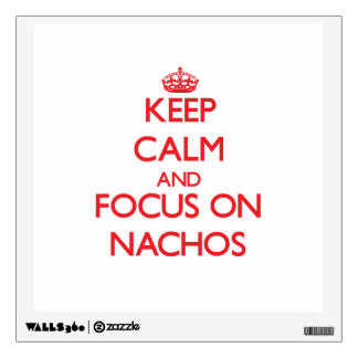 Guarde la calma y el foco en los Nachos