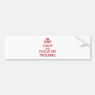 Guarde la calma y el foco en los pantalones etiqueta de parachoque