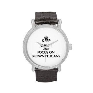 Guarde la calma y el foco en los pelícanos de Brow Reloj De Mano