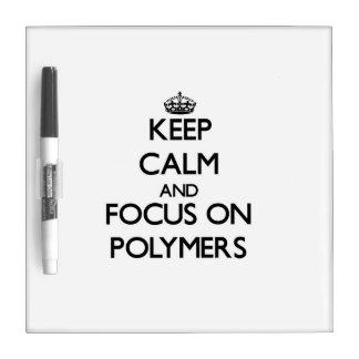 Guarde la calma y el foco en los polímeros pizarras