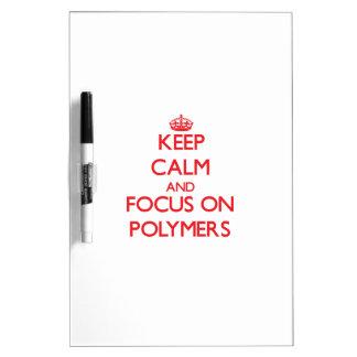 Guarde la calma y el foco en los polímeros pizarras blancas