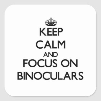 Guarde la calma y el foco en los prismáticos pegatina cuadrada
