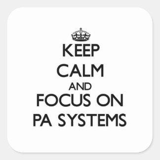 Guarde la calma y el foco en los sistemas PA Pegatina Cuadrada