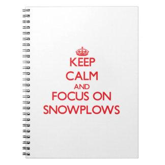 Guarde la calma y el foco en los Snowplows Cuaderno