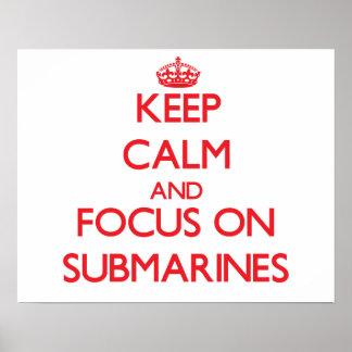Guarde la calma y el foco en los submarinos posters