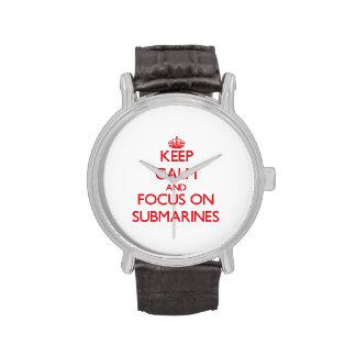 Guarde la calma y el foco en los submarinos reloj