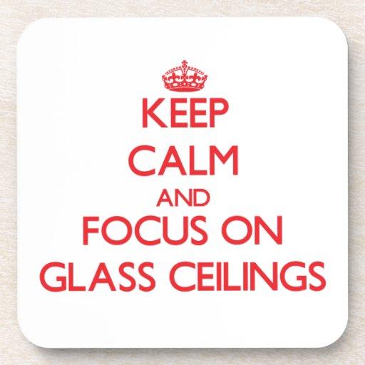 Guarde la calma y el foco en los techos de cristal posavasos