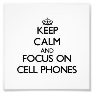 Guarde la calma y el foco en los teléfonos celular foto