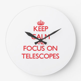 Guarde la calma y el foco en los telescopios