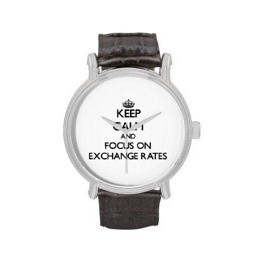 Guarde la calma y el foco en los TIPOS DE CAMBIO Reloj