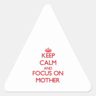 Guarde la calma y el foco en madre