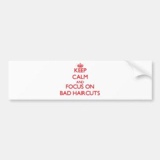 Guarde la calma y el foco en malos cortes de pelo pegatina para auto