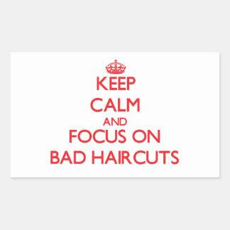 Guarde la calma y el foco en malos cortes de pelo pegatina rectangular