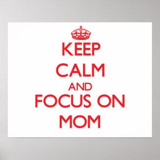 Guarde la calma y el foco en mamá impresiones