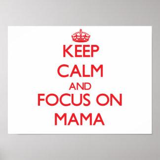 Guarde la calma y el foco en mamá posters
