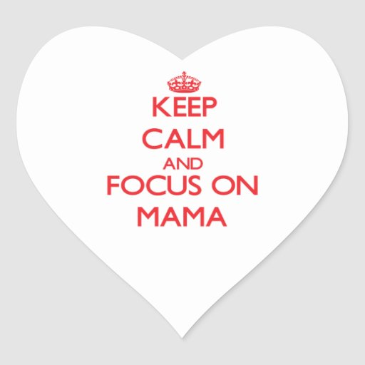 Guarde la calma y el foco en mamá pegatinas corazon