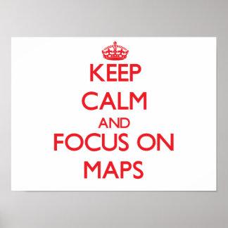 Guarde la calma y el foco en mapas poster