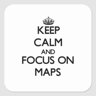 Guarde la calma y el foco en mapas calcomania cuadradas personalizada