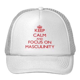 Guarde la calma y el foco en masculinidad gorro