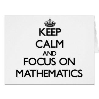 Guarde la calma y el foco en matemáticas tarjeta de felicitación grande
