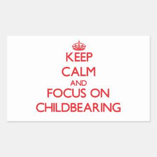 Guarde la calma y el foco en maternidad pegatina rectangular