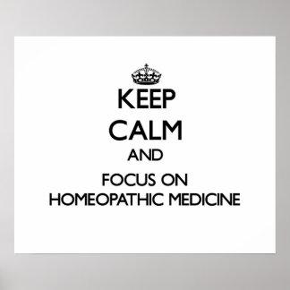 Guarde la calma y el foco en medicina homeopática impresiones