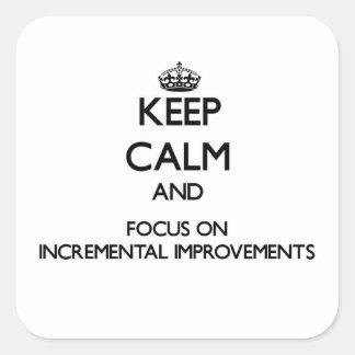Guarde la calma y el foco en mejoras ampliadas calcomanías cuadradas personalizadas