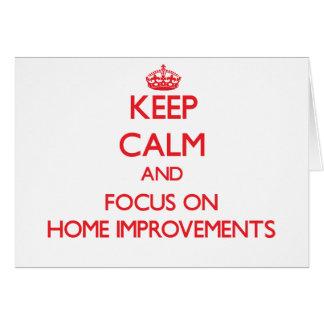 Guarde la calma y el foco en mejoras para el hogar tarjeta de felicitación