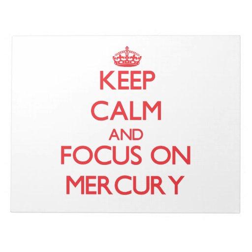 Guarde la calma y el foco en Mercury Blocs De Papel