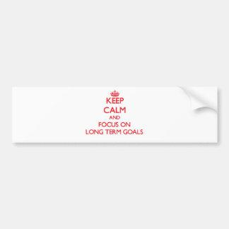 Guarde la calma y el foco en metas a largo plazo pegatina de parachoque