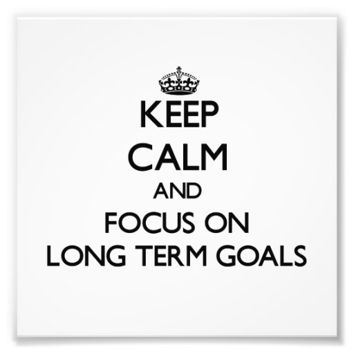 Guarde la calma y el foco en metas a largo plazo impresion fotografica