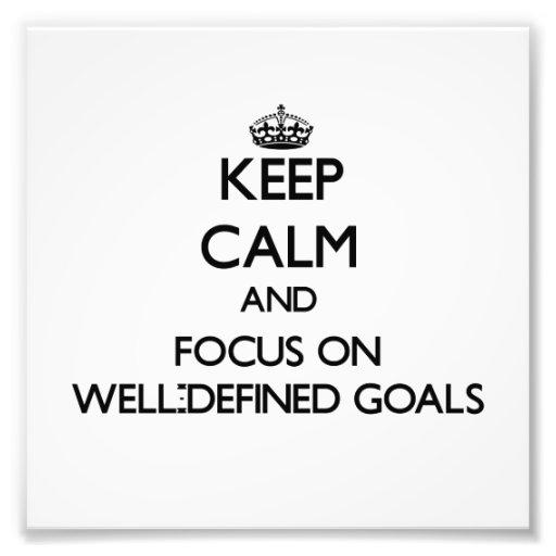 Guarde la calma y el foco en metas bien definidas impresión fotográfica