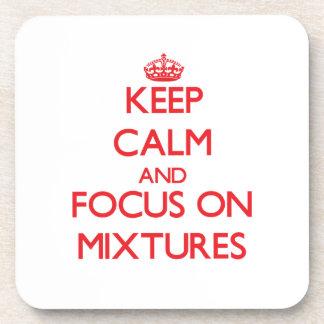 Guarde la calma y el foco en mezclas