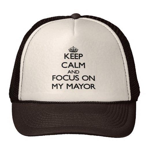 Guarde la calma y el foco en mi alcalde gorra
