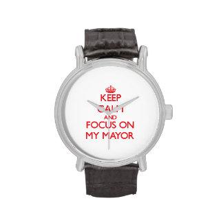 Guarde la calma y el foco en mi alcalde reloj de mano