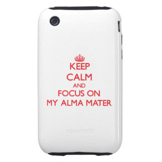 Guarde la calma y el foco en mi Alma Mater iPhone 3 Tough Fundas