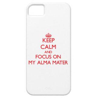 Guarde la calma y el foco en MI ALMA MATER iPhone 5 Cobertura