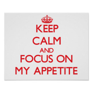 Guarde la calma y el foco en mi apetito posters