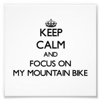 Guarde la calma y el foco en mi bici de montaña impresiones fotograficas