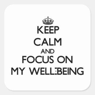 Guarde la calma y el foco en mi bienestar pegatina cuadrada