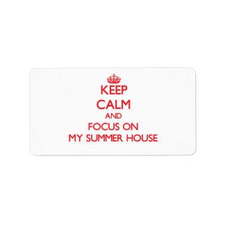 Guarde la calma y el foco en mi casa de verano etiquetas de dirección