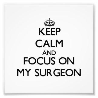 Guarde la calma y el foco en mi cirujano impresiones fotograficas
