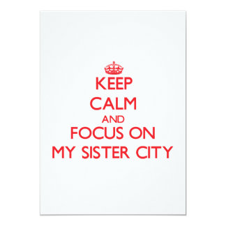 """Guarde la calma y el foco en mi ciudad hermana invitación 5"""" x 7"""""""
