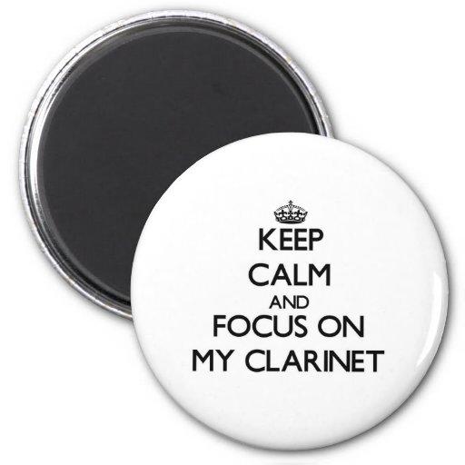 Guarde la calma y el foco en mi Clarinet Imán Para Frigorífico